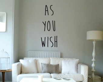 Vinyl Wall Word Decal - As You Wish - The Princess Bride - Movie Decal - Home Decor
