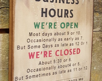 Business Hours, Humorous, Western, Antiqued, Wooden Sign