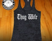 Thug Wife Racerback Tank - Racerback Burnout Tank Top. Funny Womens Workout Tank Tops. Cross Training Tank Top. Bridal Gift Wedding Gift 2
