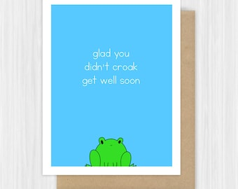 Get Well Soon Card For Friend Funny Sorry You're Sick Feel Better Frog Pun Thinking of You Surgery Cute Handmade Greeting Cards Gift Her Him