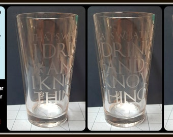 Game of Thrones Tyrion Lannister phrase Etched Glass - I Drink and I Know Things