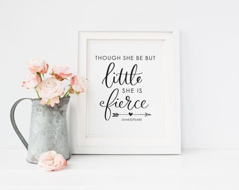 Though She Be But Little She Is Fierce printable art, Baby Girl Nursery decor, Shakespeare, Calligraphy print, Art Print Instant Download