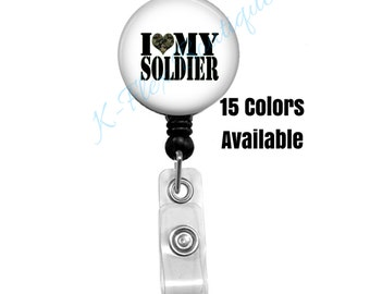 I Love My Soldier - Badge Reel - 15 Colors Available