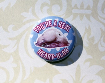 You're a Real Heart-Blob- One Inch Pinback Button