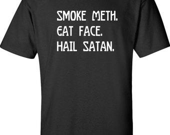 Smoke Meth Eat Face Hail Satan t-shirt, satanic, shirt, goth, hail satan, cool skull gift Mens Ladies swag DT-638