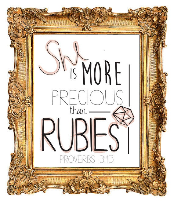 She is more precious than Rubies - Provers 3:15 – DIGITAL PRINT 8x10
