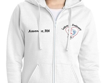 Ladies Labor and Delivery Themed Full Zip Hooded Sweatshirt-- zip up ladies sweatshirt jacket with several color options for L&D Nurses