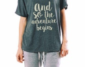 TRAVEL SHIRT - And So The Adventure Begins - Adventure Shirt - Shirt For Traveler - Gift For Traveler