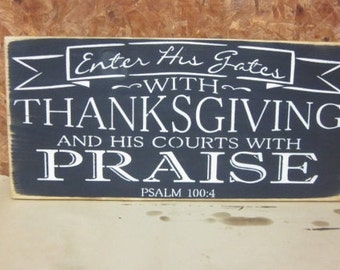 "Handmade Wood Sign ""Enter His gates with Thanksgiving and His courts with Praise"""