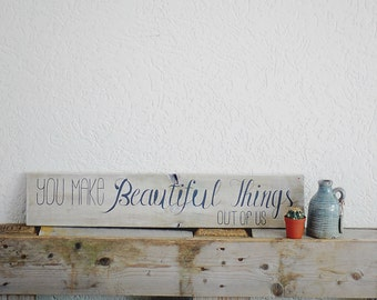 You make beautiful things out of us-wall plate