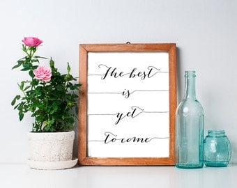 75% OFF SALE - The Best Is Yet to Come 8x10 Inspirational Print, Wedding Signs, Printable Art, Inspirational Wall Art, Typography Print