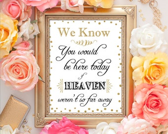 Wedding Heaven Sign - 8x10 Wedding Memorial Sign, Wedding Sign, Gold Sign, In Loving Memory Printable Art, Remembrance