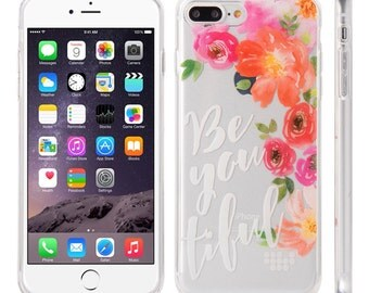 Be-You-tiful.iPhone 7 case.iPhone 7 Plus case.Clear iPhone 7 case.iPhone 7Plus clear case.Clear iPhone 7Plus case.iPhone 7 case clear.Floral