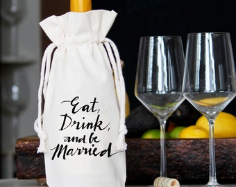Eat Drink and Be Married Wine Bag | Wedding Wine Bag