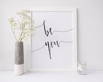 "PRINTABLE Art ""Be You"" Typography Art Print Be You Tiful Black and White Nursery Decor Nursery Art Print Teen Room Art Print"