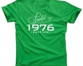 40th Birthday Gift For Men and Women - Limited Edition 1976 T-shirt - Any Year You Want!  Gift idea. More colors available LE-1976