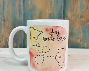 Long distance mug, best friends mug, state to state mug, mom mug, going away gift, dad mug, state mug, custom mug