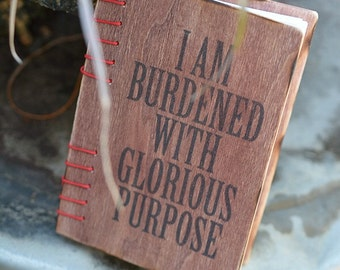 Loki wood notebook journals I am burdened with glorious purpose-can choose papers
