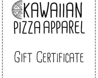 Kawaiian Pizza Apparel Gift Certificate PDF