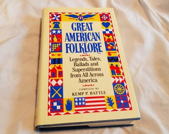 Great American Folklore: Legends, Tales, Ballads and Superstitions from All Across America ** 1980s folklore collection