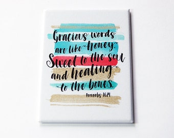 Gracious Words Magnet, Proverbs 16 24, Kitchen magnet, Fridge magnet, Magnet, ACEO, Sweet to the soul, healing to the bones (5761)