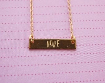 NOPE necklace, gold bar necklace, mantra necklace, hand stamped, motivational, funny jewelry, feminist, bridesmaid, best friend gift