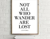 Not all Who Wander Are Lost Printable Wall Art, Modern contemporary poster download (8x10 ) Gallery Wall Print