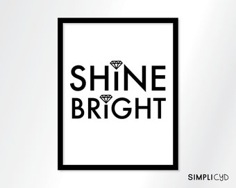 Shine Bright, Diamond, Print, Black and White, Wall Art, Wall Decor