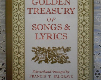 The Golden Treasury of Songs and Lyrics selected by Francis Palgrave. Hardcover