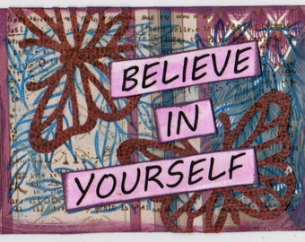 ACEO: Believe in Yourself.  A mixed media collage.