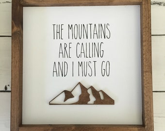 NOW 35 STOCK SALE The mountains are calling and I must go Wood Sign