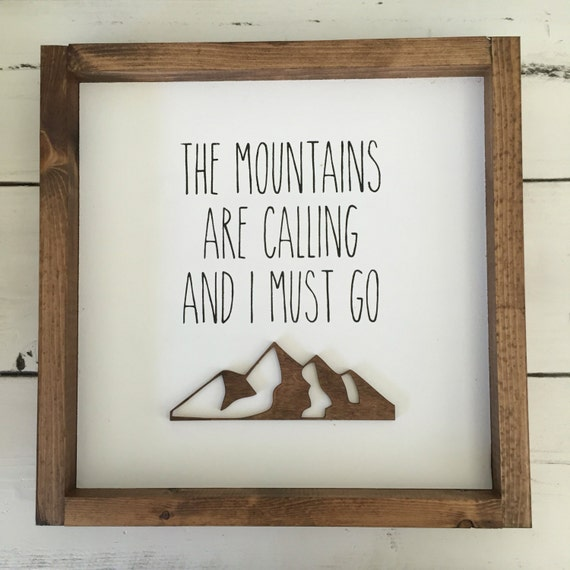 The mountains are calling and i must go wood sign for The mountains are calling and i must go metal sign