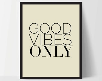 Good Vibes Only, Art Print, Quote, Inspirational Print Decor, Digital Art Print, Office Print, 8x10, 12x16