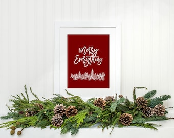 Merry Everything  Christmas printable art INSTANT DOWNLOAD