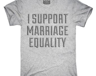 I Support Marriage Equality T-Shirt, Hoodie, Tank Top, Gifts