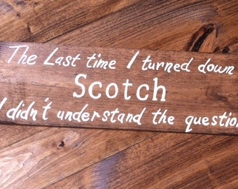 The Last Time I Turned Down Scotch