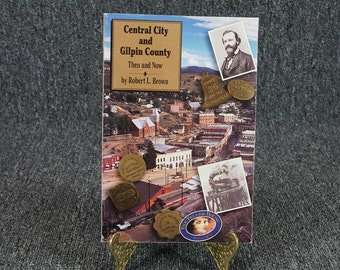 Central City And Gilpin Countty Then And Now By Rober Brown