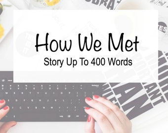 How We Met Story – Custom Story – Wedding Website – Wedding Story – Engagement Story