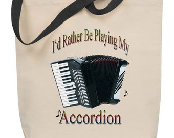 I'd Rather Be Playing My Accordion Tote Bag - Free Shipping