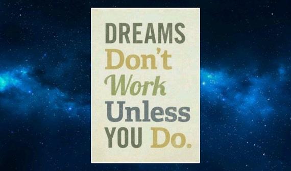 dreams don 39 t work unless you do fridge magnet. Black Bedroom Furniture Sets. Home Design Ideas