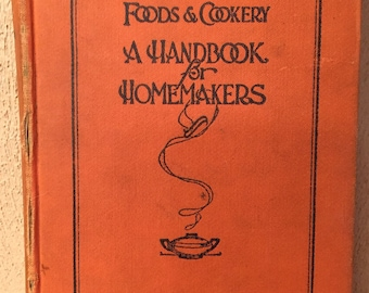 Vintage Foods and Cookery A Handbook For Homemakers and Teachers of Home Economics 1926