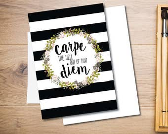 Carpe the Hell Out of That Diem Card
