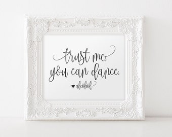 Trust me you can dance sign, Alcohol sign, Wedding Sign, Wedding Reception Sign, Bar Sign, Wedding Printable, Instant Download #BPB203_64