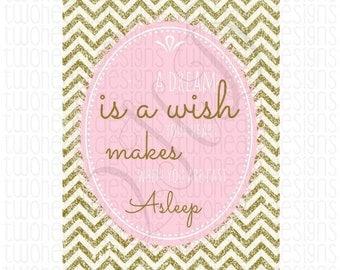 Cinderella A Dream is a wish your heart makes 8x10 Print Wall Art - - Digital Download - You Print
