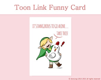 Legend of Zelda Funny Card, Toon Link Card, It's Dangerous to Go Alone, Take This, Greetings Card, Cute Card - Instant Download