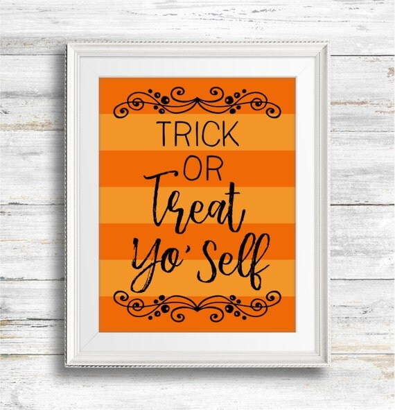 "Halloween Printable Print - ""Trick or Treat Yo' Self"" - Instant Download"