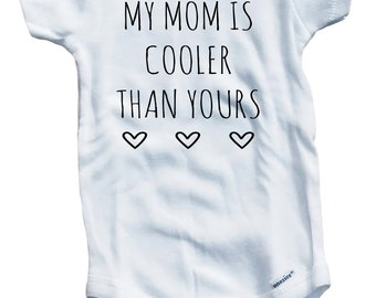 My Mom Is Cooler Than Yours Cute on The Laughing Giraffe 7.5 oz Baby Outfit One Piece