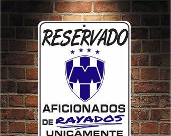 Reservado Aficionados de RAYADOS  Futbol Mexico Monterrey 9 x 12 Predrilled Aluminum Sign  U.S.A Free Shipping