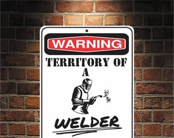 Warning Territory Of a Welder 9 x 12 Predrilled Aluminum Sign  U.S.A Free Shipping