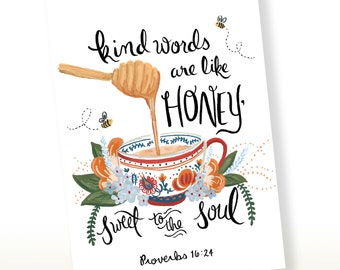 Kind Words Are Like Honey,Sweet to the Soul, Proverbs 16:24, Scripture Card, Scriptural Art, Bible Verse Art, Christian Art, Scripture Print